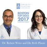Dr. Robert Weiss And Dr. Beth Plante Are Two of The Top Reproductive Endocrinologists In The 2017 List of Top Docs of Boston